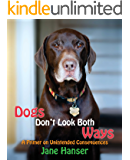 Dogs Don't Look Both Ways: A Primer on Unintended Consequences