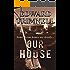 Our House: a novel