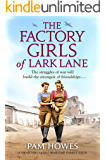 The Factory Girls of Lark Lane: A heartbreaking wartime family saga
