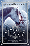 Witch Hearts: The Discovery of Magic and Power (Magic and Mage Series Book 1)
