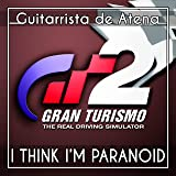 "I Think I'm Paranoid (English) [From ""Gran Turismo 2""]"