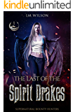 The Last of the Spirit Drakes (Supernatural Bounty Hunters Book 1)
