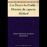 Les Élixirs du Diable - Histoire du capucin Médard (French Edition)