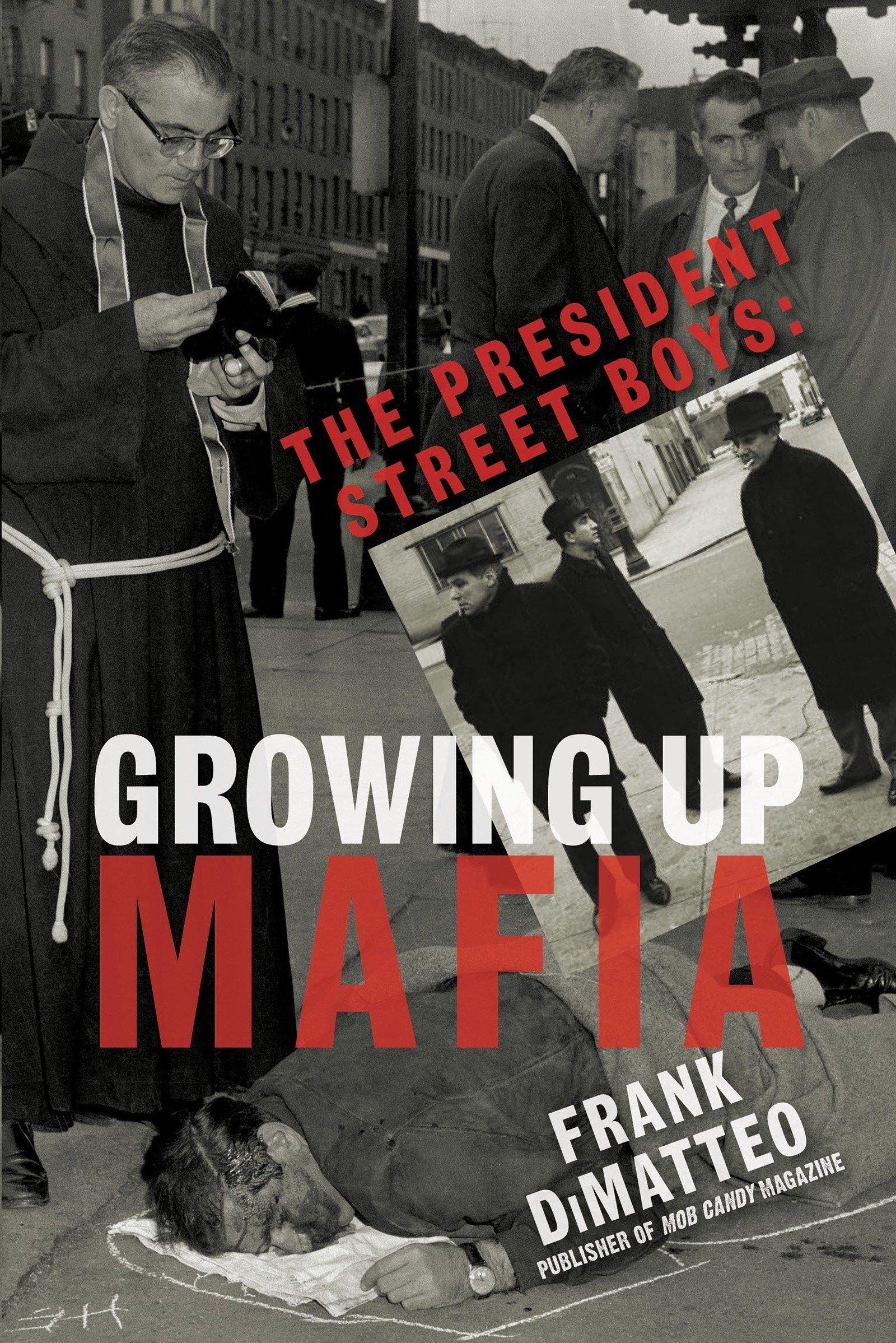 The President Street Boys  Growing Up Mafia