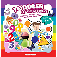 Toddler Learning Books Ages 1-3: Numbers Colors Shapes Book, Look And Find Learning Activity Book For Kids (Preschool Activity Books) (English Edition)