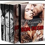 Prisonnière de Son Désir (L'INTEGRALE): (Roman Érotique, Soumission, Alpha Male, Bad Boy)