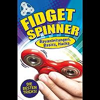 Fidget Spinner: Bauanleitungen, Basics, Hacks
