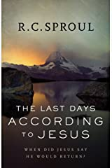 The Last Days according to Jesus: When Did Jesus Say He Would Return? Kindle Edition