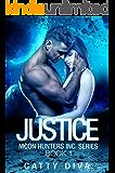 Justice (Moon Hunters Inc. Book 1)