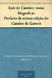 Luiz de Camões: notas biograficas Prefacio da setima edição do Camões de Garrett