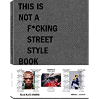 This is not a f*cking street style book. Ediz. illustrata