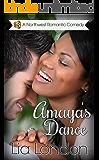 Amaya's Dance (Northwest Romantic Comedy Book 3)