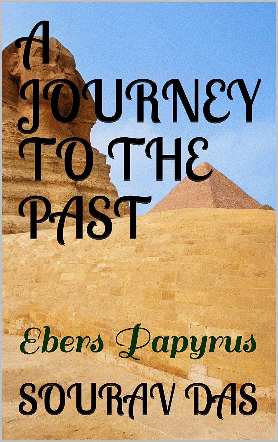 A JOURNEY TO THE PAST: Ebers Papyrus (THOROUGH SCIENTIFIC ...