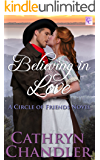 Believing in Love: A Circle of Friends Novel