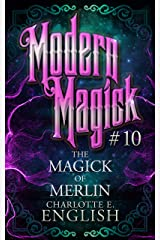 The Magick of Merlin (Modern Magick Book 10) Kindle Edition