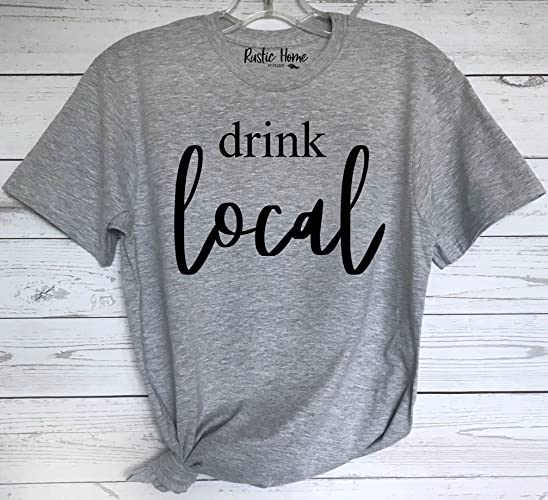 fb7ab70d Amazon.com: Drink Local   Women's T-Shirt   Women's Graphic Tee ...