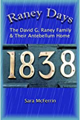 Raney Days - The David G. Raney Family & Their Antebellum Home Paperback