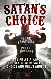 Satan's Choice: My Life as a Hard Core Biker with Satan's Choice and Hells Angels (English Edition)