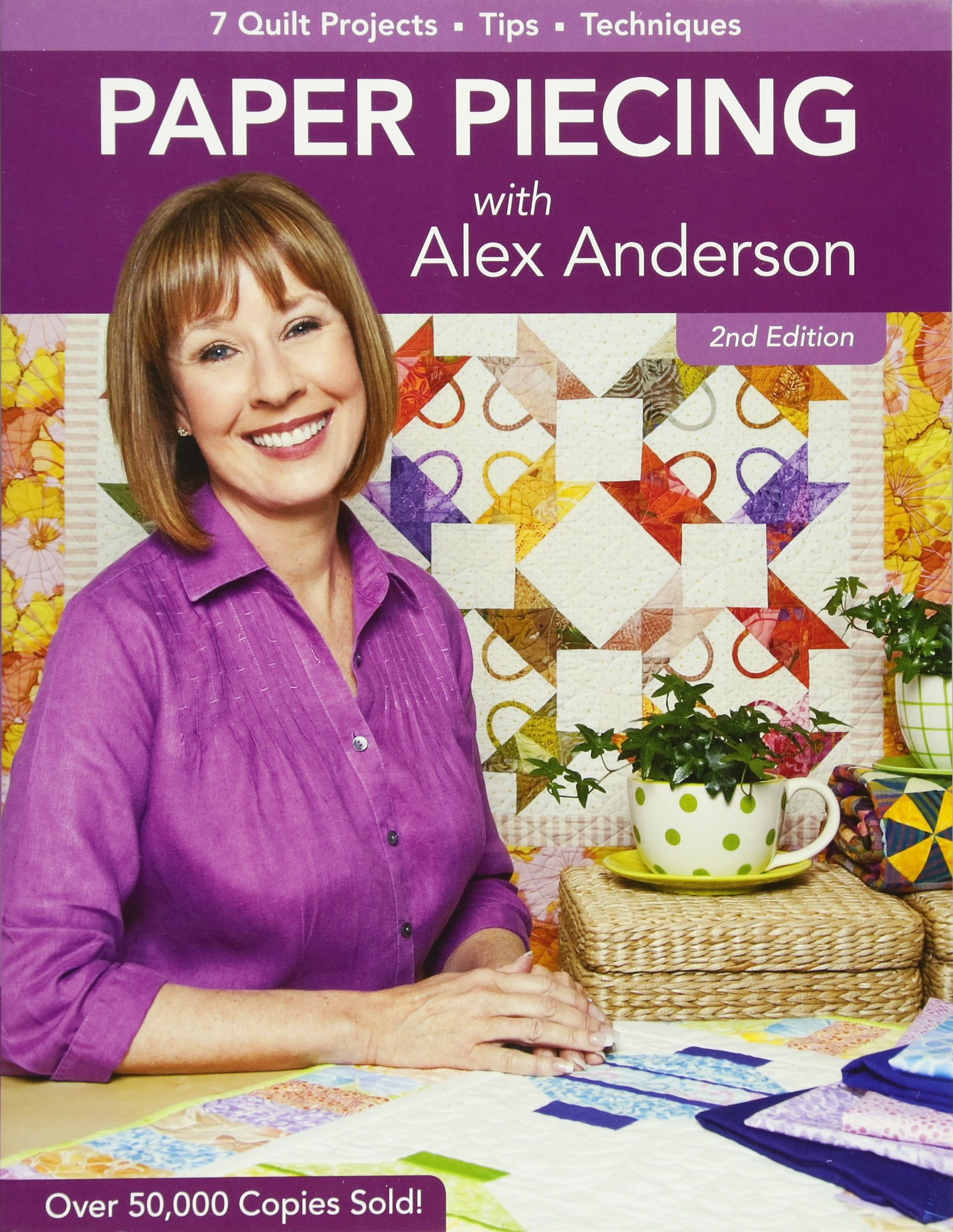 Paper Piecing with Alex Anderson: 7 Quilt Projects -- Tips --Techniques
