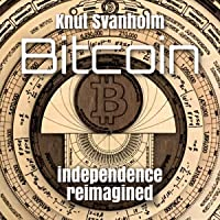 Bitcoin: Independence Reimagined
