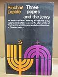 Last Three Popes and the Jews