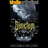 Sanctum: Saving Setora (Book Two) (Dark Dystopian Reverse Harem MC Romance)