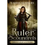 Ruler of Scoundrels (Chronicles of a Cutpurse Book 2)