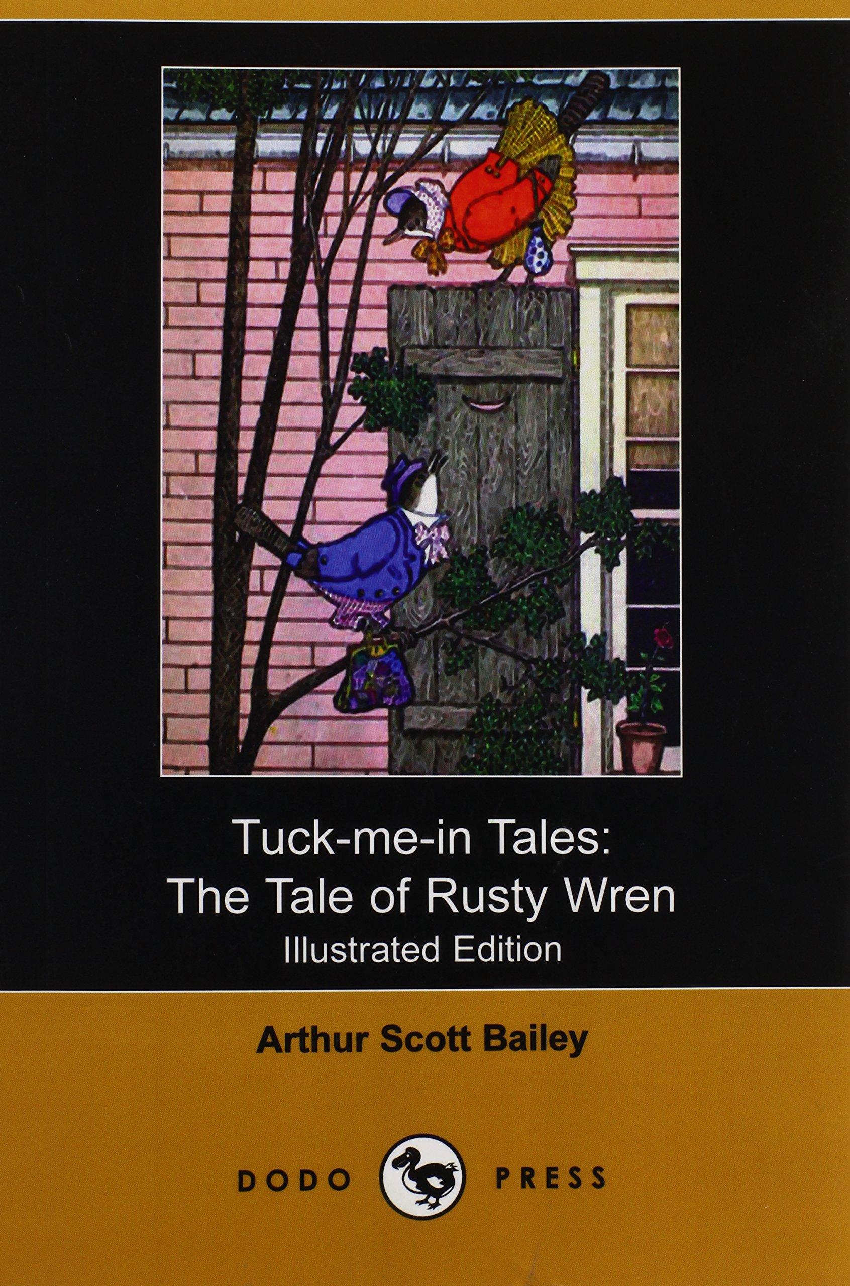 Read Online Tuck-Me-In Tales: The Tale of Rusty Wren (Illustrated Edition) (Dodo Press) pdf