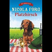 Platzhirsch: Ein Alpen-Krimi (Alpen-Krimis 5) (German Edition)