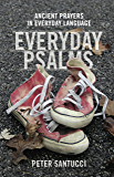 Everyday Psalms: Ancient Prayers in Everyday Language