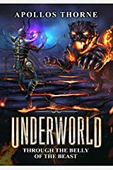 Underworld - Through the Belly of the Beast: A LitRPG Series Kindle Edition