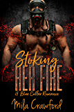 Stoking Her Fire: A Blue Collar Romance (English Edition)