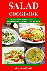 Salad Cookbook: Delicious High Protein Vegetarian Salad Recipes for Easy Weight Loss and Detox: Family Health and Fitness Books (Healthy Slimming Superfood Power Recipes Book 1) Kindle Edition