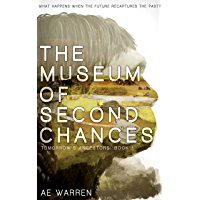 The Museum of Second Chances: (Tomorrow's Ancestors Book 1 )
