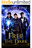 Free the Dark: Vampire Paranormal Romance (Elwood Legacy Book 3)
