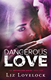 Dangerous Love (Unforgiven Series Book 1)