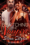 Bewitching the Vampire (Interracial Paranormal Romance) (Flushed and Fevered Book 1)
