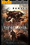 Apocalypse A.I. - The Betrayer (Apocalypse AI Book 3)