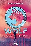 Wolf: La ragazza che sfidò il destino