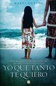 Yo que tanto te quiero / Me That I love You so Much (Spanish Edition