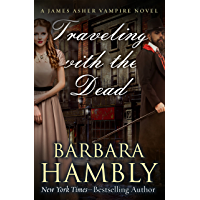 Traveling with the Dead (The James Asher Novels Book 2) (English Edition)
