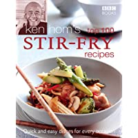 Ken Hom's Top 100 Stir Fry Recipes (BBC Books' Quick & Easy Cookery)