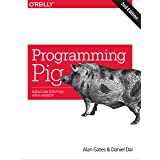 Programming Pig: Dataflow Scripting with Hadoop