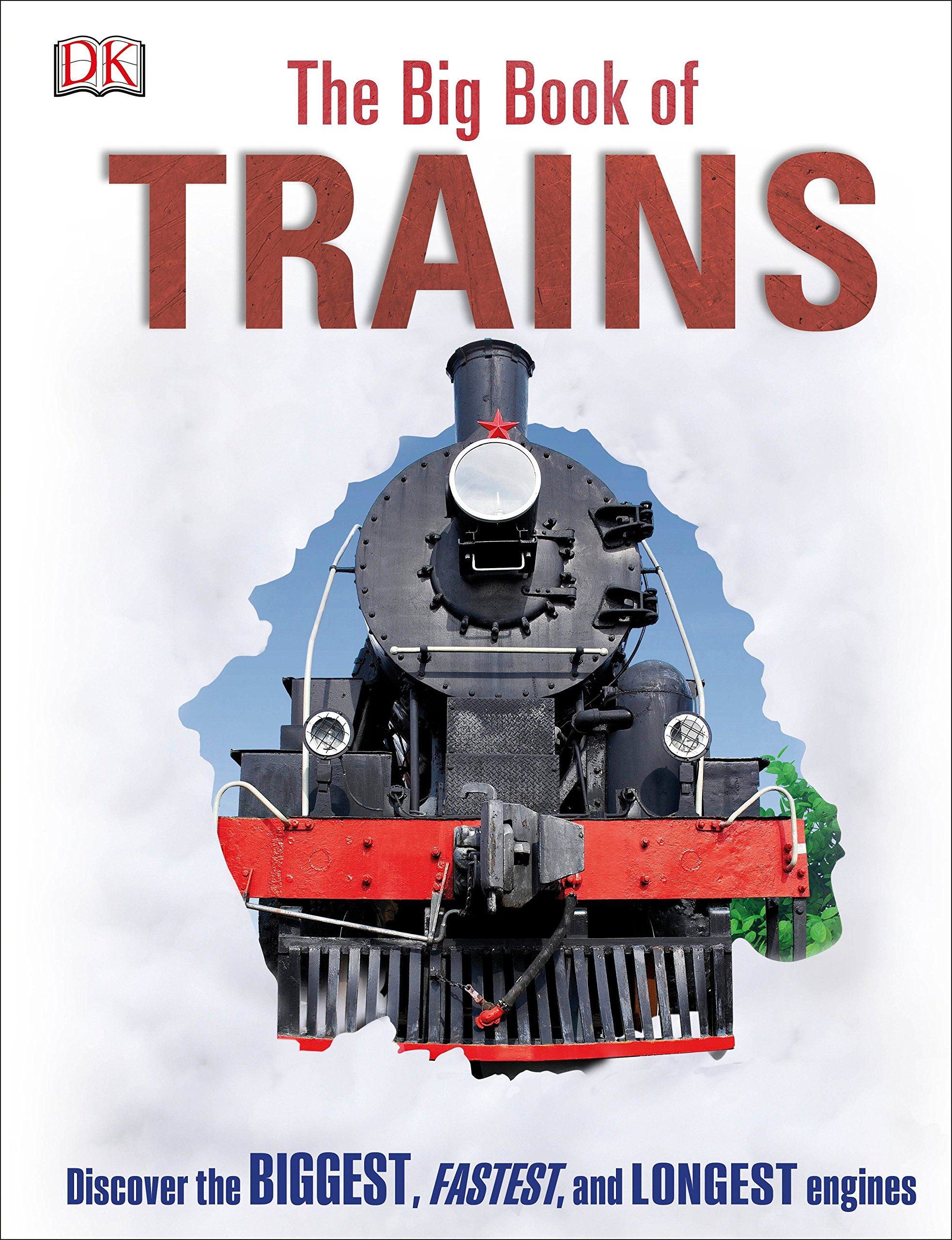 The Big Book of Trains by DK Publishing Dorling Kindersley