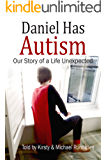 Daniel Has Autism: Our Story of a Life Unexpected