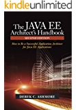 The Java EE Architect's Handbook, Second Edition: How to be a successful application architect for Java EE applications (English Edition)