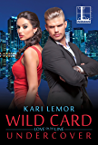 Wild Card Undercover (Love on the Line Book 1)