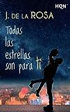 Todas las estrellas son para ti (HQN) (Spanish Edition)