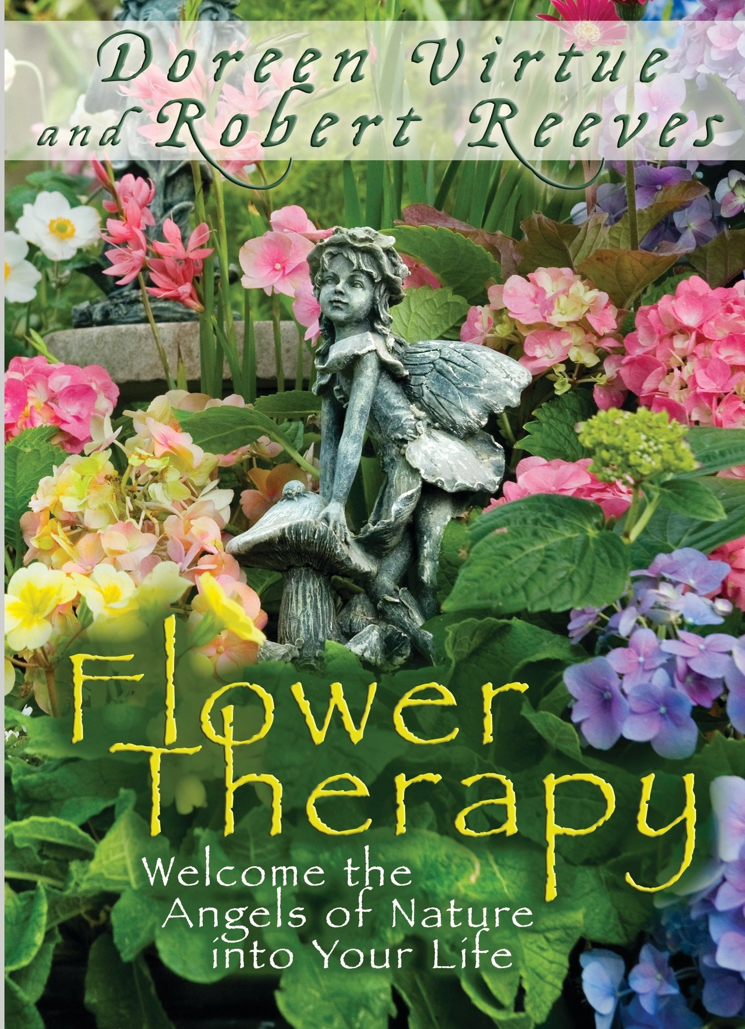 Flower Therapy Welcome The Angels Of Nature Into Your Life Doreen