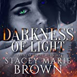 Darkness of Light: Darkness, Book 1